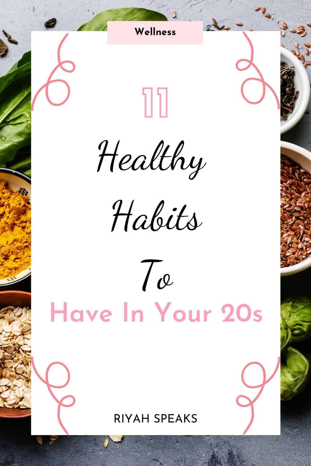 11 Immediate Healthy Habits To Have in Your 20s