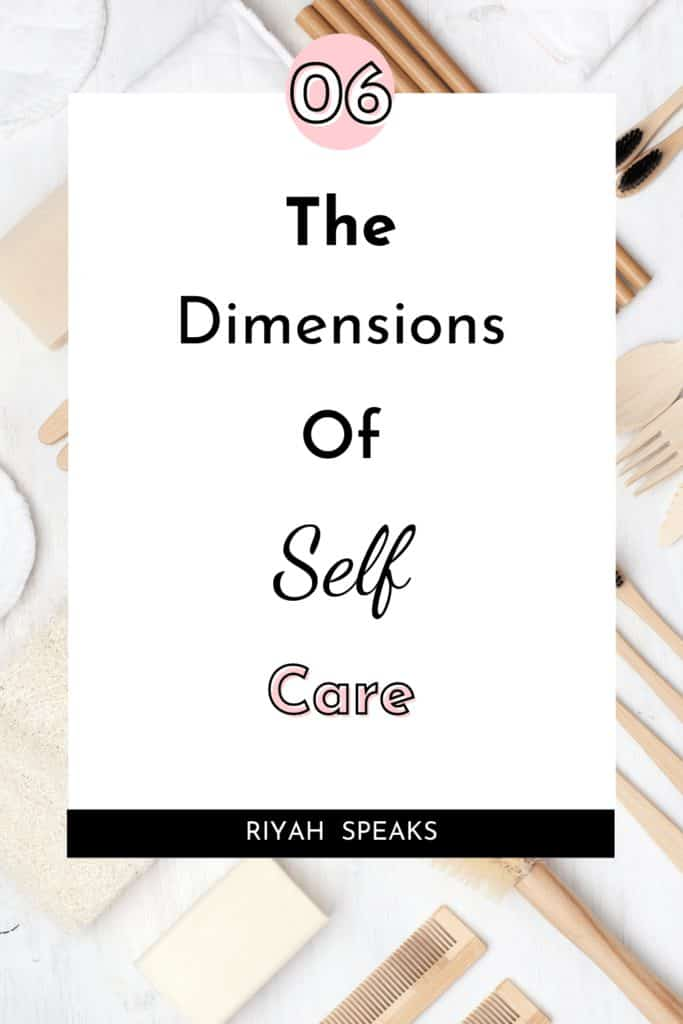 Pin this for later to learn about the 06 dimensions of self care