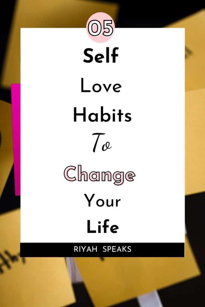 Self love habits to change you life
