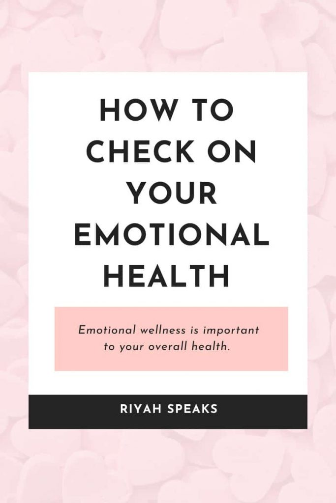 Pin this for later to learn about emotional wellness and how to check on your emotional health