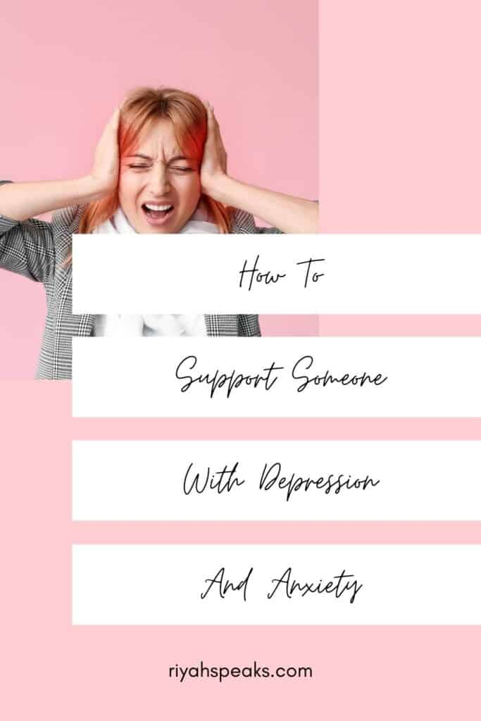 How to Support a Loved One With Depression and Anxiety