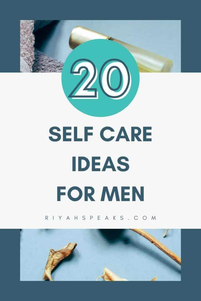 20 Self Care Ideas For Dad, Father's Day self care