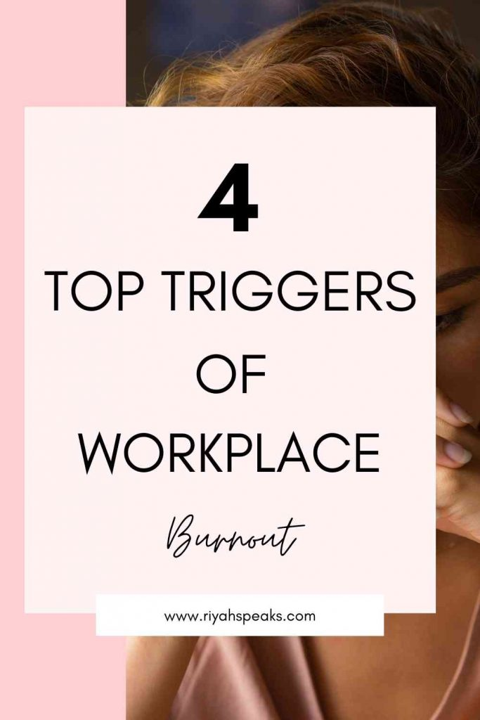 4 Top Triggers Of Burnout