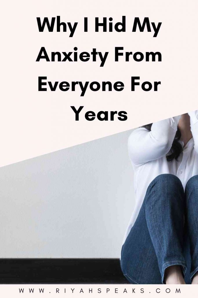 This blogger shares her experiences with anxiety and why she hid it for years in this post.